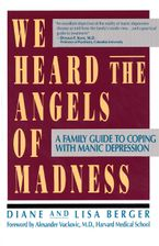 We Heard the Angels of Madness Paperback  by Lisa & Diane Berger