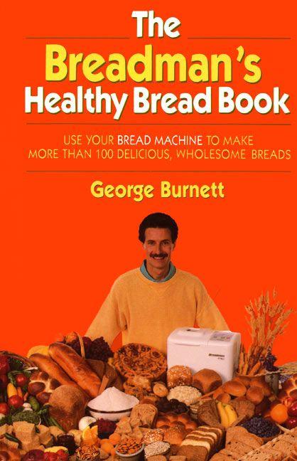 Breadmans Healthy Bread George Burnett Hardcover