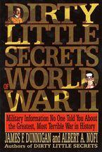 Dirty Little Secrets Of World War Ii James F Dunnigan Paperback