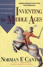 Inventing the Middle Ages Paperback  by Norman F. Cantor