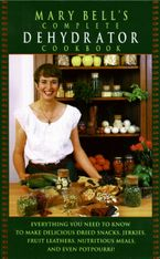 Mary Bell's Comp Dehydrator Cookbook Hardcover  by Mary Bell
