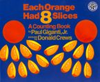 Each Orange Had 8 Slices Big Book Paperback  by Paul Giganti Jr.
