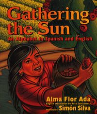 gathering-the-sun-an-alphabet-in-spanish-and-english