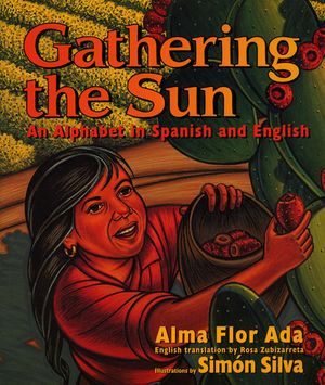 Gathering the Sun: An Alphabet in Spanish and English book image
