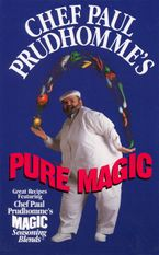 Chef Paul Prudhomme's Pure Magic Hardcover  by Paul Prudhomme