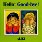 Hello! Good-Bye!
