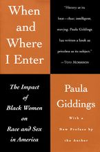 When and Where I Enter Paperback  by Paula J. Giddings