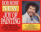 Bob Ross' New Joy of Painting Paperback  by Annette Kowalski