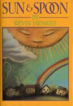 Sun & Spoon Hardcover  by Kevin Henkes