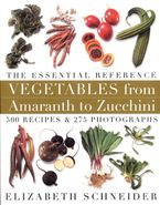 vegetables-from-amaranth-to-zucchini-the-essential-reference