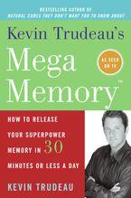 kevin-trudeaus-mega-memory