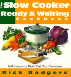 Slow Cooker Ready & Waiting Paperback  by Rick Rodgers
