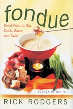 Fondue Hardcover  by Rick Rodgers