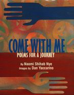 Come with Me Hardcover  by Naomi Shihab Nye