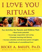 I Love You Rituals Paperback  by Becky A. Bailey