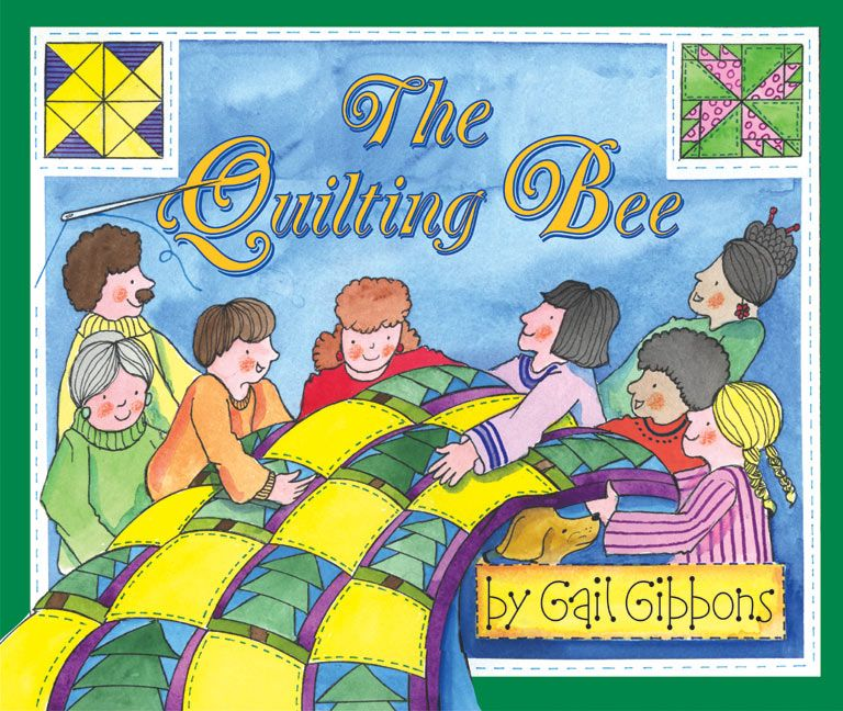 The Quilting Bee Gail Gibbons Hardcover