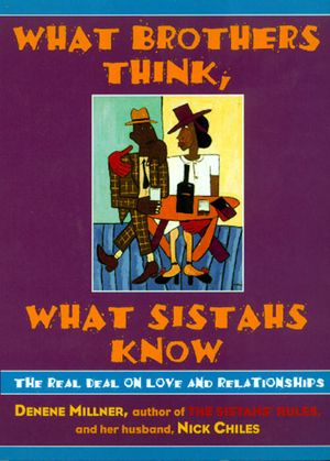 What Brothers Think, What Sistahs Know book image