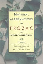 Natural Alternatives (p Rozac) to Prozac