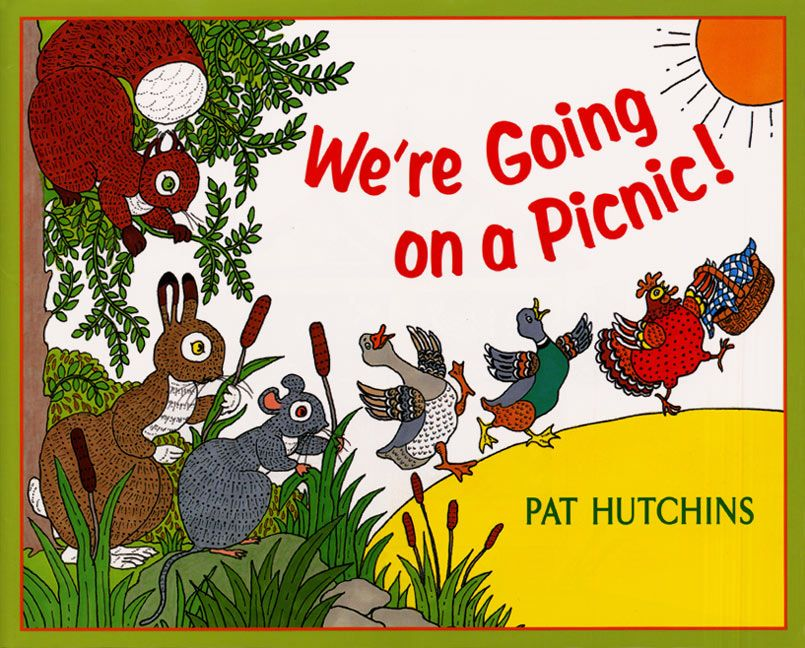 we u0026 39 re going on a picnic  - pat hutchins