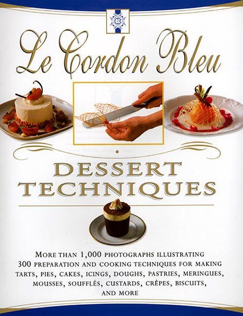 Le cordon bleu dessert techniques le cordon bleu hardcover le cordon bleu dessert techniques fandeluxe Gallery