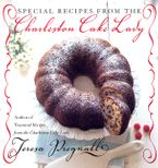 Special Recipes from the Charleston Cake Lady Paperback  by Teresa Pregnall