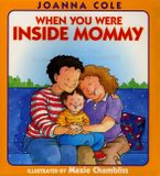 When You Were Inside Mommy Hardcover  by Joanna Cole