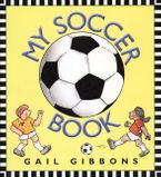 My Soccer Book Hardcover  by Gail Gibbons