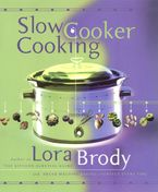 Slow Cooker Cooking Hardcover  by Lora Brody