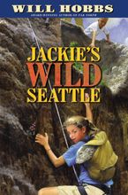 Jackie's Wild Seattle Hardcover  by Will Hobbs