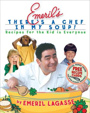 Emeril's There's a Chef in My Soup! book image
