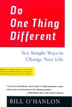 Do One Thing Different Paperback  by Bill O'hanlon