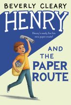 Henry and the Paper Route Hardcover  by Beverly Cleary