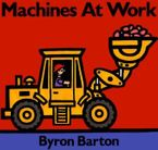 Machines at Work Hardcover  by Byron Barton
