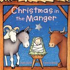 Christmas in the Manger Board Book Board book  by Nola Buck