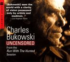 Charles Bukowski Uncensored CD Audio cassette ABR by Charles Bukowski