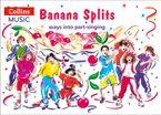 Songbooks – Banana Splits: Ways into part-singing