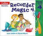 Recorder Magic – Recorder Magic: Descant Tutor Book 4