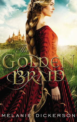 Golden Braid Hardcover  by Melanie Dickerson