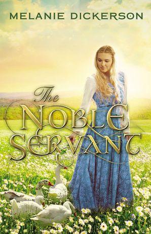 Noble Servant: 0 Hardcover  by Melanie Dickerson