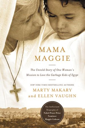 Mama Maggie (International Edition): The Untold Story of One Woman's Mission to Love the Garbage Kids of Egypt