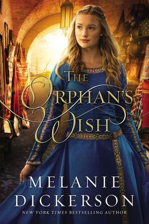 Orphan's Wish Hardcover  by Melanie Dickerson