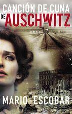 Canción de cuna en Aushwitz Paperback  by Mario Escobar