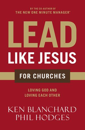Lead Like Jesus for Churches Paperback  by Ken Blanchard