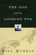 The God You're Looking For - Bill Hybels