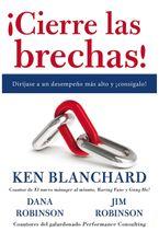¡Cierre las brechas! eBook  by Ken Blanchard