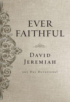 Ever Faithful Hardcover  by David Jeremiah