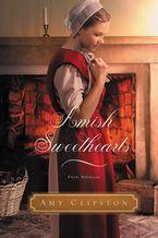 Amy Clipston - Amish Sweethearts: Four Amish Novellas