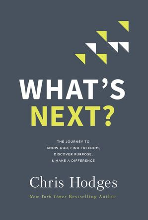 What's Next?: The Journey to Know God, Find Freedom, Discover Purpose, and Make a Difference Paperback  by No Author