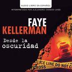 Desde la oscuridad Downloadable audio file UBR by Faye Kellerman