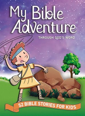 My Bible Adventure Through God's Word: 52 Bible Stories for Kids Hardcover  by Johnny Hunt